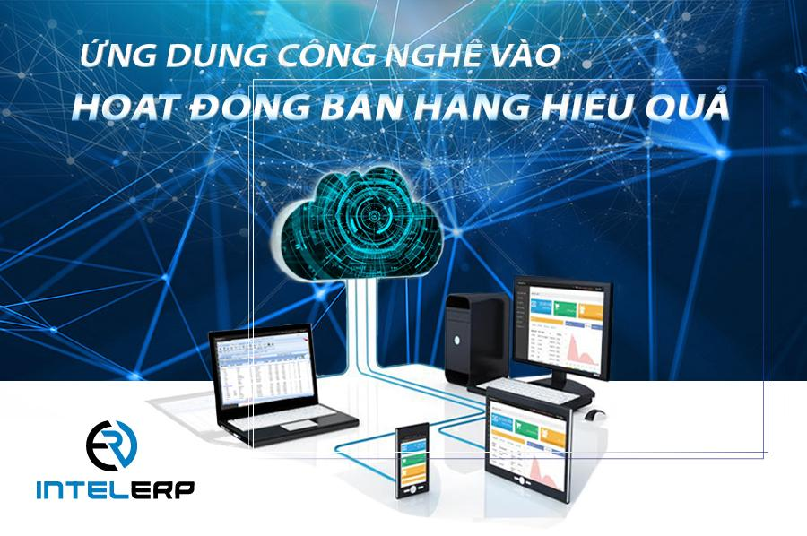 2 gợi ý giúp ứng dụng công nghệ vào hoạt động bán hàng hiệu quả